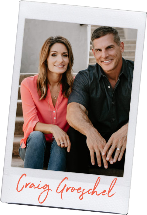Craig and Amy Groeschel